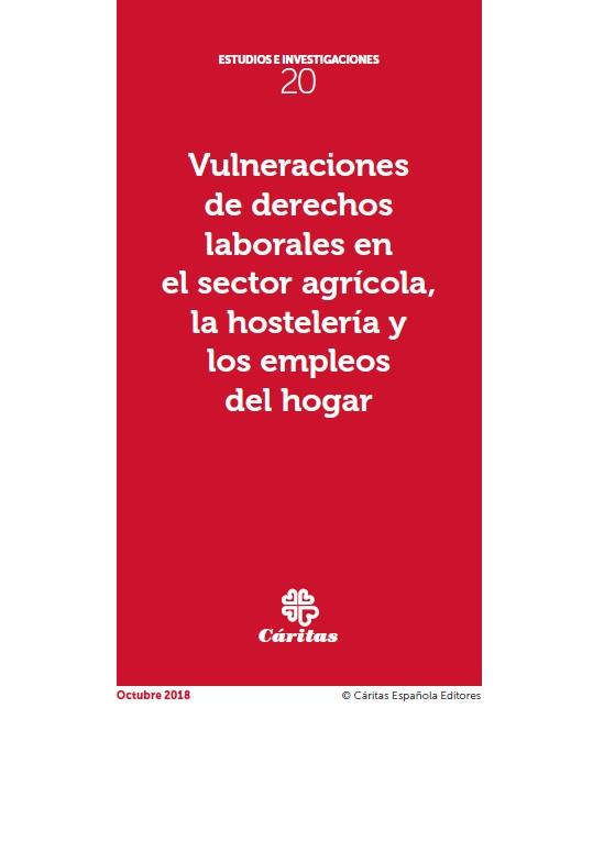 Vulneraciones de derechos laborales en el sector agrícola, la hostelería y los empleos del hogar